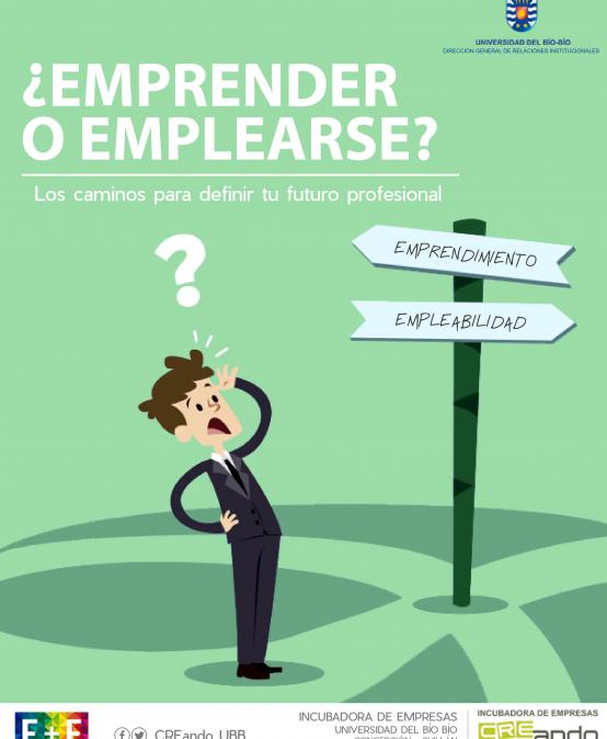 ¿Emprender o Emplearse? Taller Incubadora de Empresas CREando – UBB